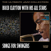 Songs For Swingers by Buck Clayton