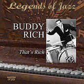 Legends Of Jazz: Buddy Rich - That's Rich by Buddy Rich
