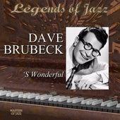 Legends Of Jazz: Dave Brubeck - S'Wonderful by Dave Brubeck