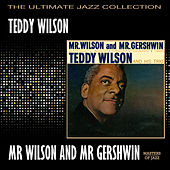 Mr Wilson And Mr Gershwin by Teddy Wilson