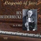 Legends Of Jazz: Bix Beiderbecke - In A Mist by Bix Beiderbecke