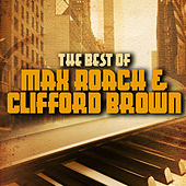 The Best Of Max Roach & Clifford Brown In Concert by Clifford Brown