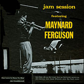 Jam Session Featuring Maynard Ferguson by Maynard Ferguson