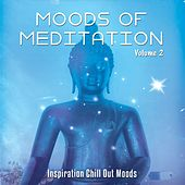 Moods of Meditation, Vol. 2 (Inspiration Chill Out Moods) by Various Artists