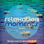 Relaxation Moments, Vol. 2 (Chillout Tunes For Relaxing Moments) by Various Artists