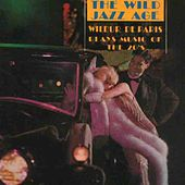 The Wild Jazz Age by Wilbur De Paris