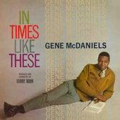 In Times Like These by Gene McDaniels