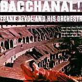 Bacchanal! by Frank DeVol