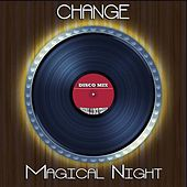 Magical Night (Disco Mix - Original 12 Inch Version) by Change