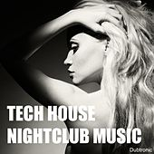 Tech House Night Club Music by Various Artists
