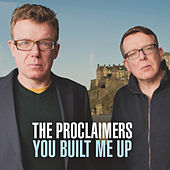 You Built Me Up von The Proclaimers