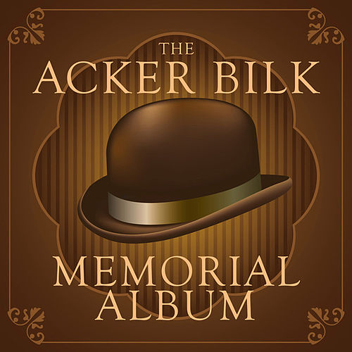 The Acker Bilk Memorial Album by Acker Bilk