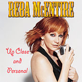 Up Close And Personal by Reba McEntire