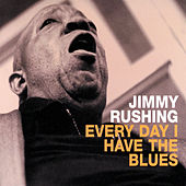 Everyday I Have The Blues by Jimmy Rushing