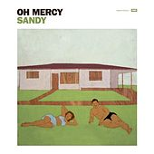 Sandy by Oh Mercy