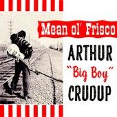 Mean Ol' Frisco by Arthur