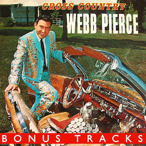 Cross Country (With Bonus Tracks) by Webb Pierce