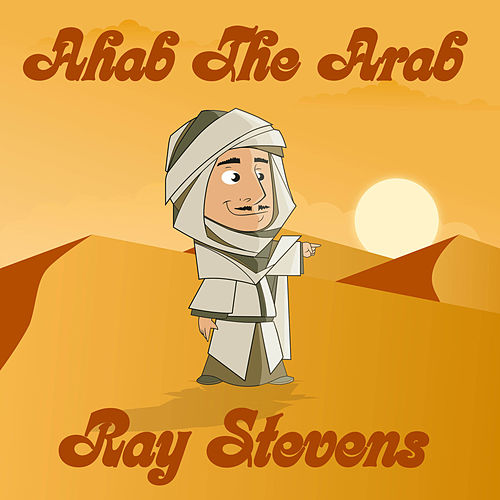 Ahab The Arab by Ray Stevens
