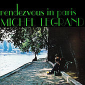 Rendezvous In Paris by Michel Legrand