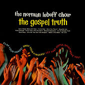 The Gospel Truth by Norman Luboff Choir