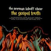 The Gospel Truth by Norman Luboff Choir