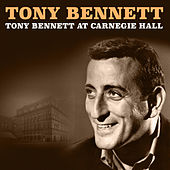 Tony Bennett At Carnegie Hall by Tony Bennett