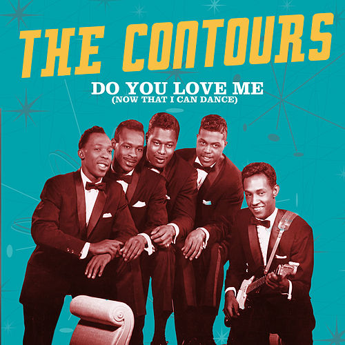 Do You Love Me by The Contours
