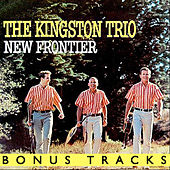 New Frontier (With Bonus Tracks) by The Kingston Trio