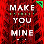 Make You Mine by Dashdot