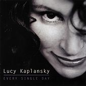Every Single Day by Lucy Kaplansky