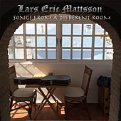 Songs from a Different Room by Lars Eric Mattsson