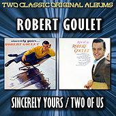 Sincerely Yours / Two Of Us by Robert Goulet