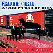 A Carle-Load Of Hits (With Bonus Tracks) by Frankie Carle