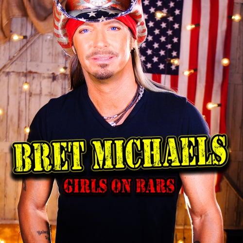 Girls on Bars by Bret Michaels