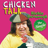 Chicken Talk - The Single by Richie Kavanagh