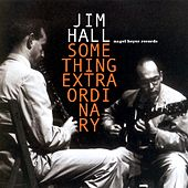 Something Extraordinary by Jim Hall