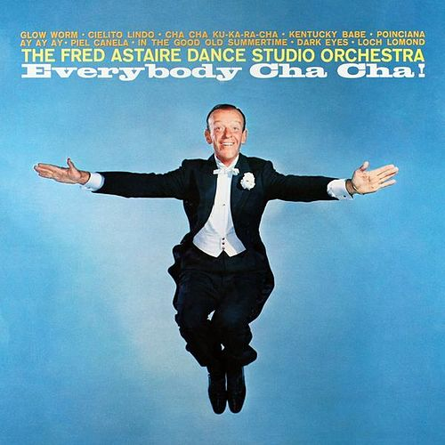 Everybody Cha Cha! by Fred Astaire