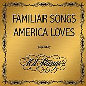 Familiar Songs America Loves by 101 Strings Orchestra