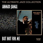 But Not For Me by Ahmad Jamal