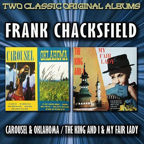 Carousel And Oklahoma! / The King & I And My Fair Lady by Frank Chacksfield And His Orchestra