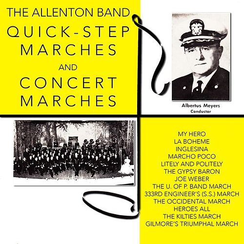 Quick-Step Marches & Concert Marches by Allentown Band (conducted by Albertus L. Meyer)