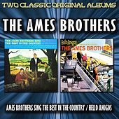 The Ames Brothers Sing The Best In The Country / Hello Amigos by The Ames Brothers