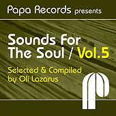 Papa Records Presents Sounds for the Soul, Vol. 5 (Selected & Compiled by Oli Lazarus) by Various Artists