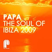 Papa Records - The Soul Of Ibiza 2009 by Various Artists