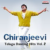 Chiranjeevi: Telugu Dancing Hits, Vol. 2 by Various Artists