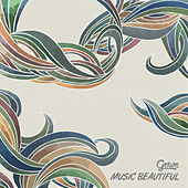 Music Beautiful by Gowe
