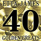 40 Golden Greats by Etta James