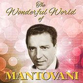 The Wonderful World Of Mantovani by Mantovani & His Orchestra