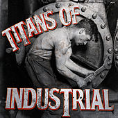 Titans of Industrial by Various Artists