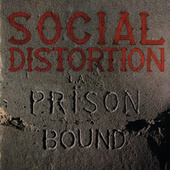 Prison Bound by Social Distortion
